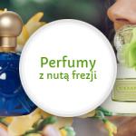 Perfumy z nutą frezji